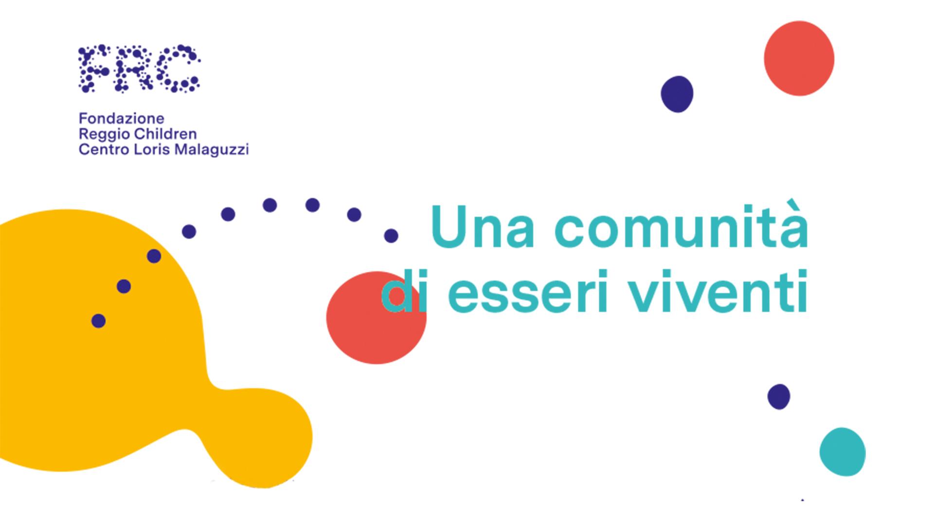 """Fondazione Reggio Children porta ai Chiostri """"Una comunità di esseri viventi"""" per festeggiare 10 anni di attività"""